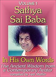 Sathya Sai Baba in His Own Words, Volume 1 - The Ancient Wisdom from a Contemporary Avatar (English Edition)