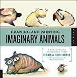 Quayside Publishing Drawing and Painting Imaginary Animals: A Mixed-Media Workshop with Carla Sonheim