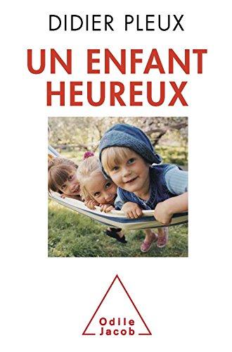 Un enfant heureux (PSYCHOLOGIE) par Didier Pleux