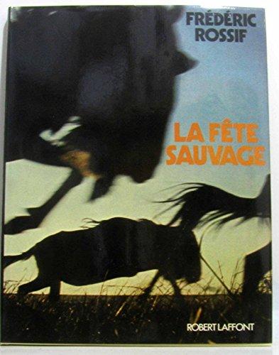 La Fête sauvage par Frédéric Rossif