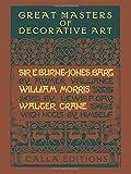Great Masters of Decorative Art: Sir Edward Burne-Jones / William Morris / Walter Crane