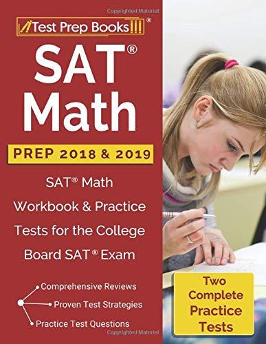 SAT Math Prep 2018 & 2019: SAT Math Workbook & Practice Tests for the College Board SAT Exam