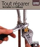 Tout réparer, installer et rénover : Guide pas à pas