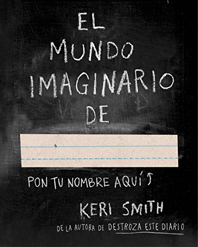El mundo imaginario de-- por Keri Smith