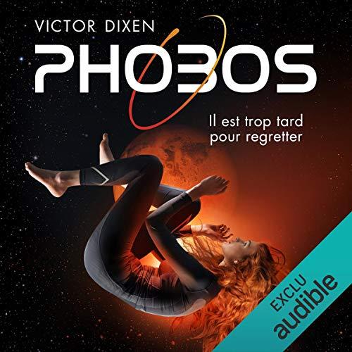 Phobos. Il est trop tard pour regretter: Phobos 1 par Victor Dixen