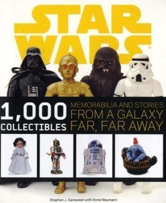 Star Wars: 1000 Collectibles: Memorabilia and Stories from a Galaxy Far, Far Away by Stephen J. Sansweet (2009-11-02)