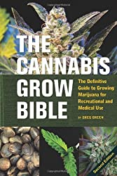 Cannabis Grow Bible, The: Definitive Guide to Growing Marijuana for Recreational and Medical Use by Greg Green (2009-12-17)