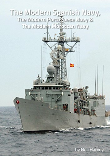 The Modern Spanish Navy, the Modern Portuguese Navy & the Modern Moroccan Navy por Neil Harvey