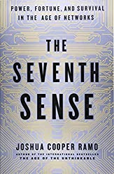 The Seventh Sense: Power, Fortune, and Survival in the Age of Networks by Joshua Cooper Ramo (2016-05-31)