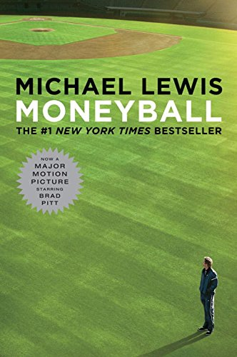 Moneyball: The Art of Winning an Unfair Game (Movie Tie-In Editions)