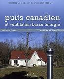 Puits canadien et ventilation basse énergie: Principe et réalisation