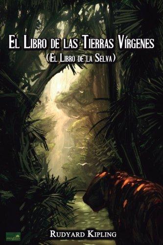 El Libro de las Tierras Vírgenes: (El Libro de la Selva)