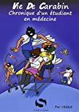 Vie de carabin : Chronique d'un étudiant en médecine