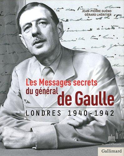 Les Messages secrets du général de Gaulle: Londres 1940-1942 par Gérard Lhéritier