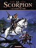 Le Scorpion - Tome 2 - Le Secret du Pape