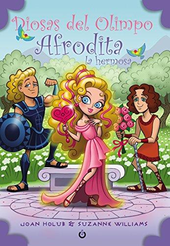 Afrodita la hermosa (Diosas del Olimpo)