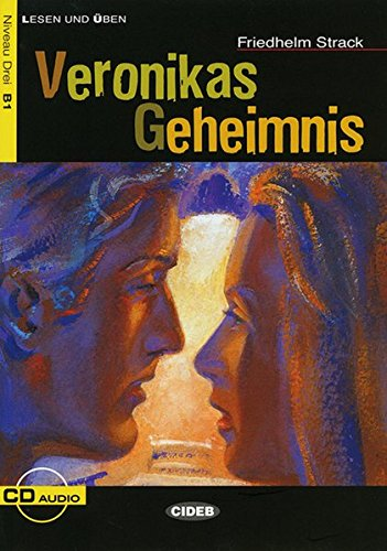 Veronikas Geheimnis: Liebesgeschichte. Niveau 3, B1, con Audio CD