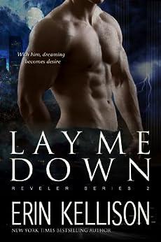Lay Me Down: Reveler Series 2 by [Kellison, Erin]