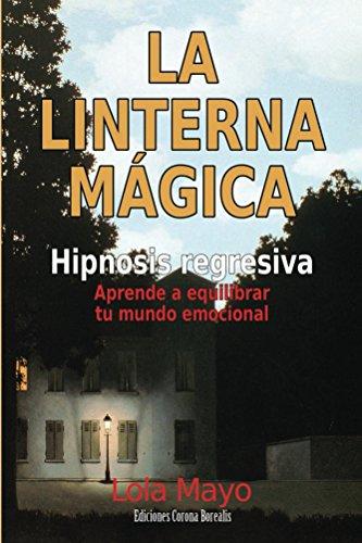La linterna mágica: Hipnosis regresiva: aprende a equilibrar tu ...