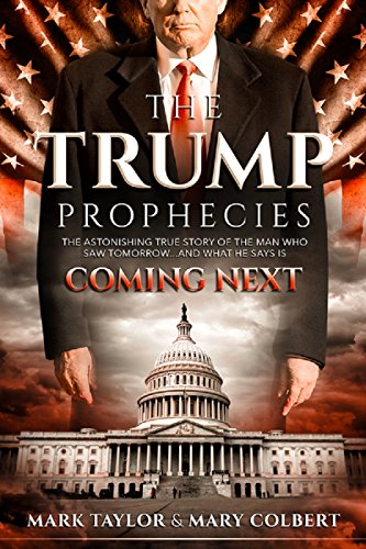 Downloadpdf the trump prophecies the astonishing true story of downloadpdf the trump prophecies the astonishing true story of the man who saw tomorrow and what he says is coming next by mark taylor full online fandeluxe Choice Image