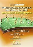 Construcción metodológica del modelo de juego: nadie sabe nada, una visión sistémica