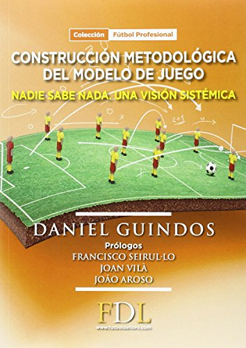 Construcción Metodológica del modelo de juego: Nadie sabe nada. Una visión sistémica por Daniel Guindos López