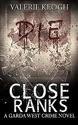 Close Ranks: A Garda West Novel (Garda West Crime Novels Book 2)