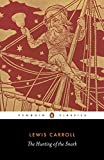 The Hunting of the Snark: An Agony in Eight Fits (Penguin Classics)