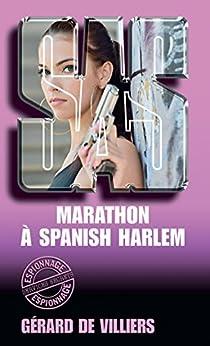SAS 48 Marathon à Spanish Harlem par [de Villiers, Gérard]
