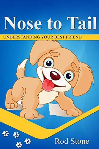 Nose to Tail: Understanding Your Best Friend book cover