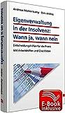 Eigenverwaltung in der Insolvenz: Wann ja, wann nein? inkl. E-Book: Entscheidungshilfen für die Praxis; Mit Übersichten, Grafiken und Checklisten