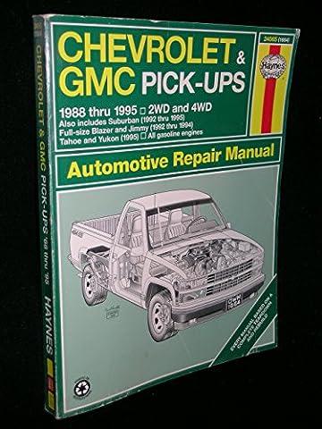 Chevrolet & Gmc Pick-Ups Automotive Repair Manual: 1988 Thru 1995
