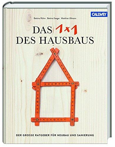 Das 1x1 des Hausbaus: Der große Ratgeber für Neubau und Sanierung