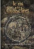 Les XII Singes - Le Roi des Gobelins