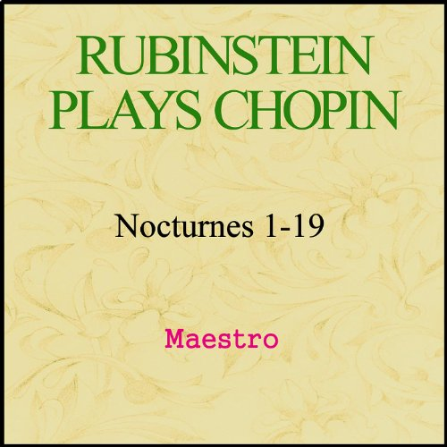 Rubinstein plays Chopin - Nocturnes 1-19