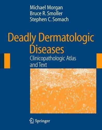 Deadly Dermatologic Diseases: Clinicopathologic Atlas and Text by Michael B. Morgan (2007-04-18)