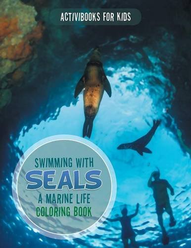 Swimming with Seals: A Marine Life Coloring Book (Vest Marine Life)