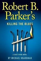 Robert B. Parker's-Killing the Blues: A Jesse Stone Novel by Michael Brandman (2012-10-02)