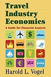 Travel Industry Economics: A Guide for Financial Analysis by Harold L. Vogel (2006-11-02)