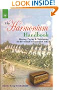 #9: The Harmonium Handbook: Owning, Playing & Maintaining the Devotional Instrument of India