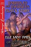 Unbridled and Unforgiven: Clay's Story [The Double Rider Men's Club 12] (Siren Publishing Menage Everlasting)