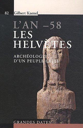 L'an -58, Les helvètes : Archéologie d'un peuple celte