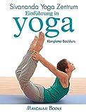 Einführung in Yoga - Kompletter Basiskurs: Sivananda Yoga Zentrum