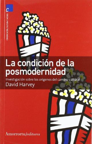La condición de la posmodernidad: Investigación sobre los orígenes del cambio cultural (Comunicación)