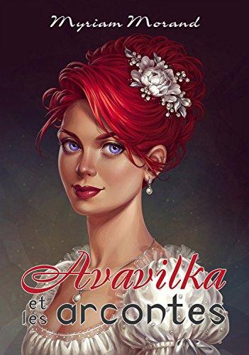 Avavilka et les arcontes (2017) - Myriam Morand sur Bookys