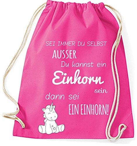 Jutebeutel Turnbeutel Sportbeutel Stofftasche Baumwolltasche Tasche Rucksack Gymsack Sei immer du Selbst, ausser du kannst ein Einhorn sein (Fuchsia)
