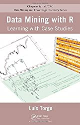 Data Mining with R: Learning with Case Studies (Chapman & Hall/CRC Data Mining and Knowledge Discovery)
