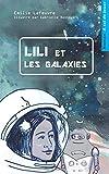 Telecharger Livres Lili et les galaxies Livre jeu pour enfants dont tu aides le heros (PDF,EPUB,MOBI) gratuits en Francaise