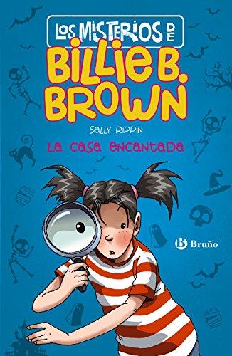 Los misterios de Billie B. Brown, 1. La casa encantada (Castellano - A Partir De 6 Años - Personajes Y Series - Billie B. Brown)