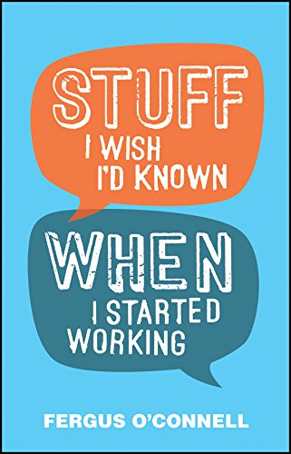 Stuff I Wish I'd Known When I Started Working (English Edition)